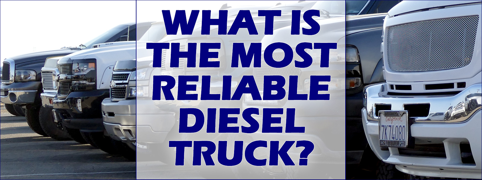 What is the Most Reliable Diesel Truck?