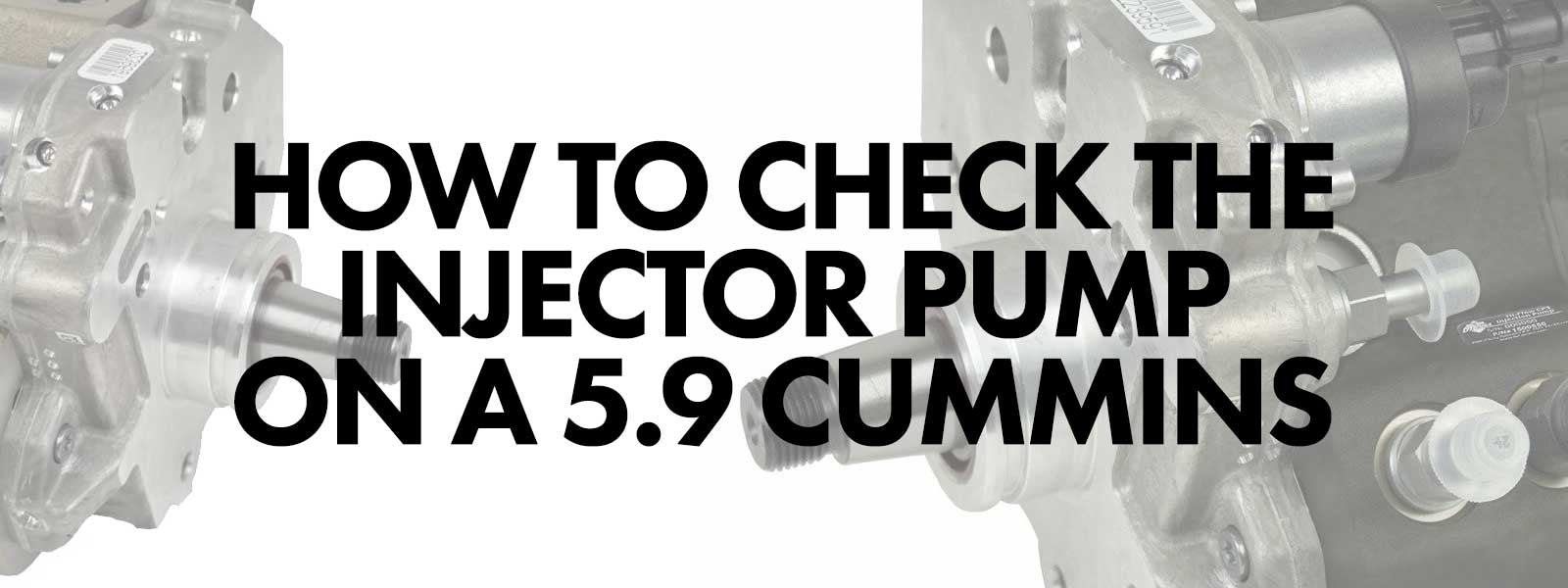 How to Check the Injector Pump on 5.9 Cummins