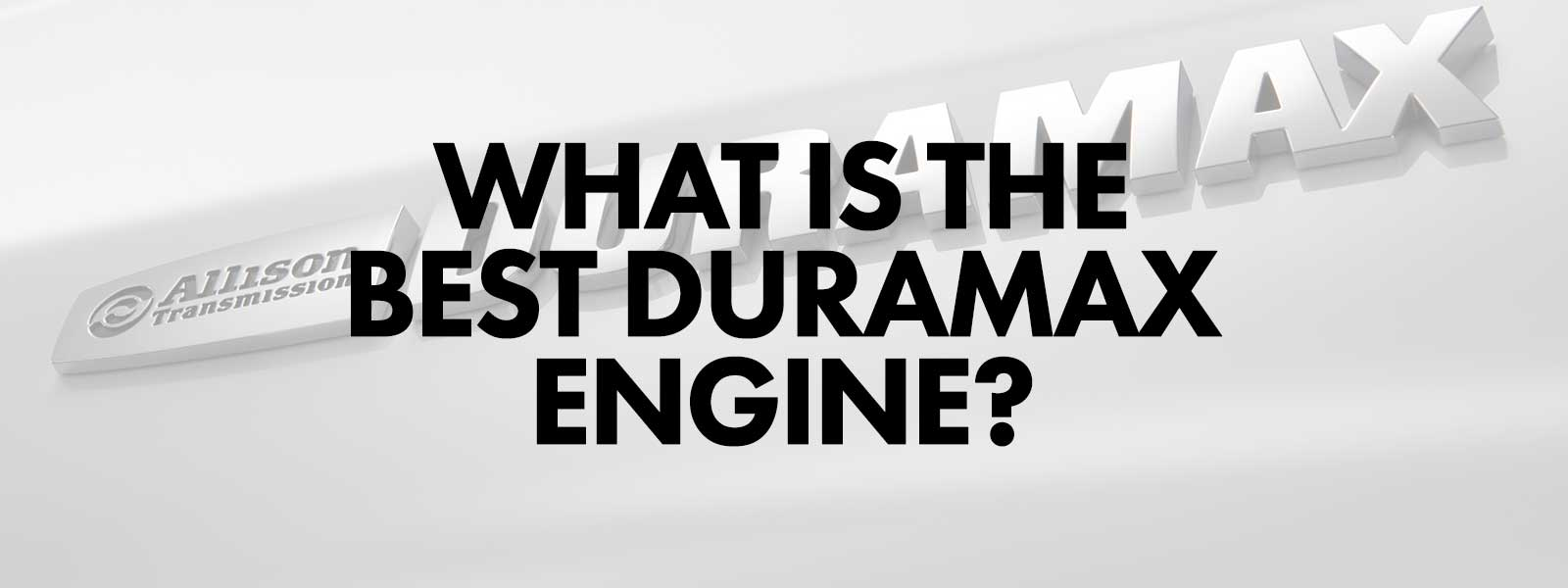 What is the Best Duramax Engine?