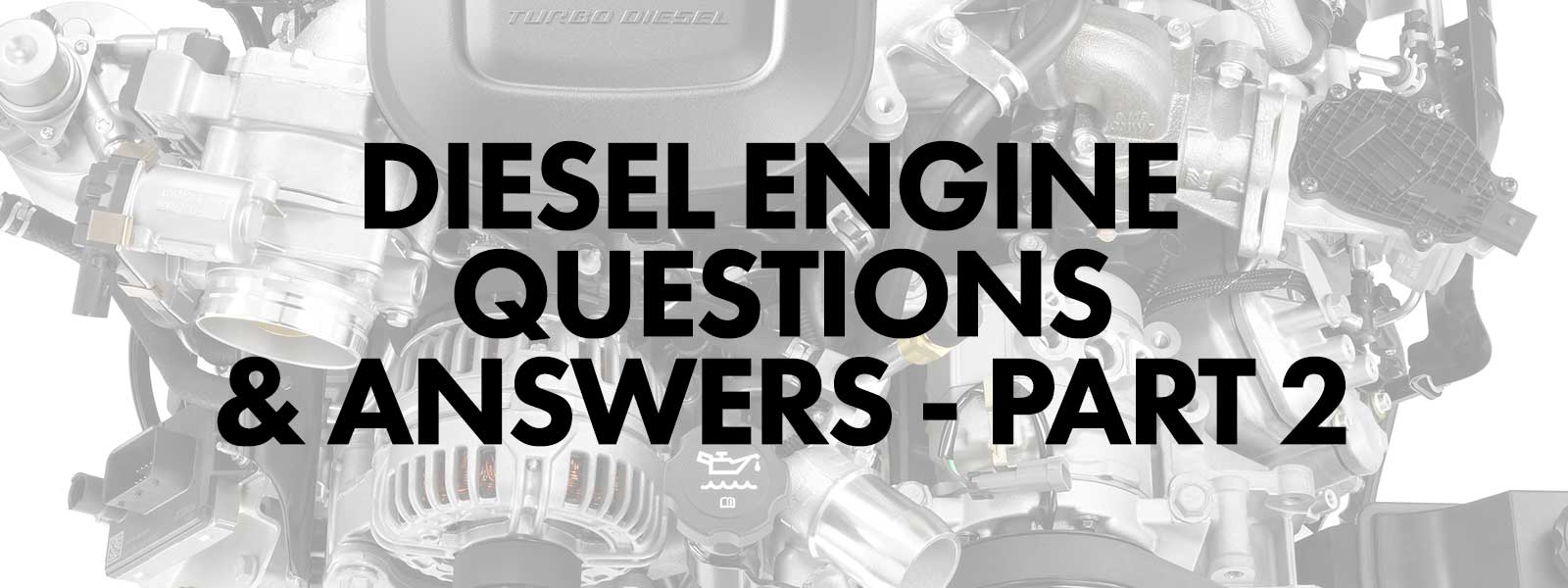 Diesel Engine Questions and Answers – Part 2